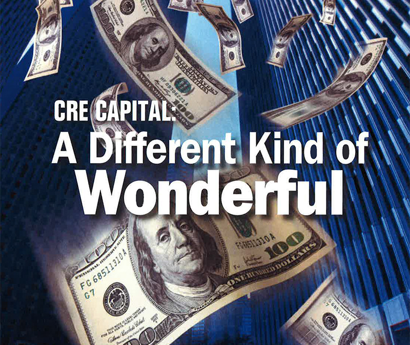 CRE Capital: A Different Kind of Wonderful