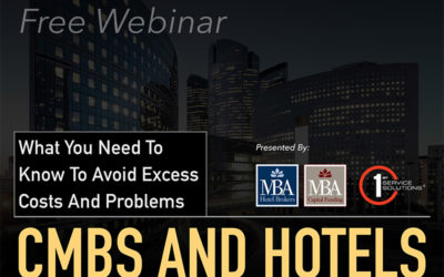 CMBS and Hotels: What You Need to Know To Avoid Excess Costs and Problems